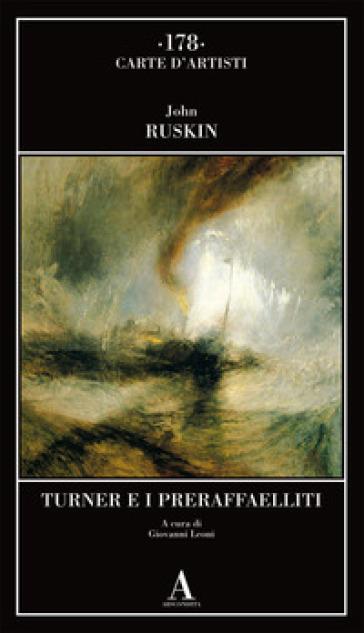 Turner e i preraffaelliti - John Ruskin   Ericsfund.org