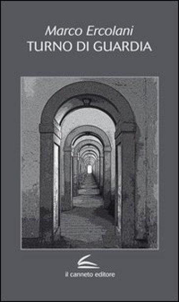 Turno di guardia - Marco Ercolani pdf epub