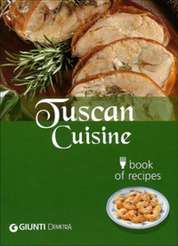Tuscan cuisine. Book of recipes - Guido Pedrittoni pdf epub