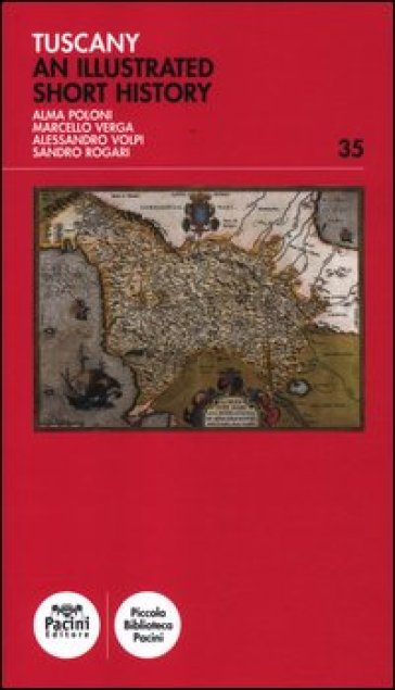 Tuscany. An illustrated short history