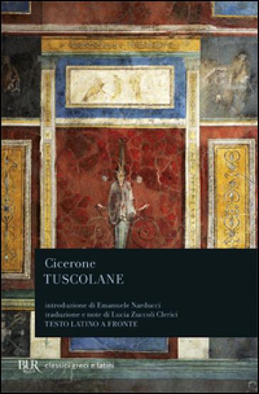 Tuscolane - Marco Tullio Cicerone  