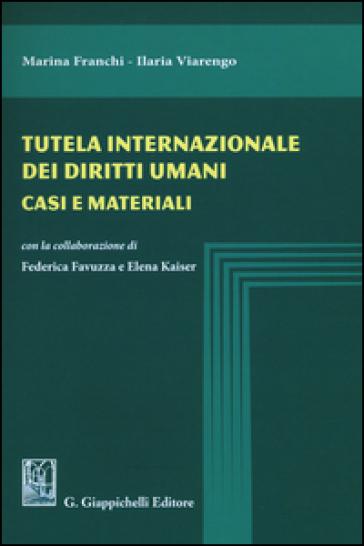 Tutela internazionale dei diritti umani. Casi e materiali - Marina Franchi | Thecosgala.com
