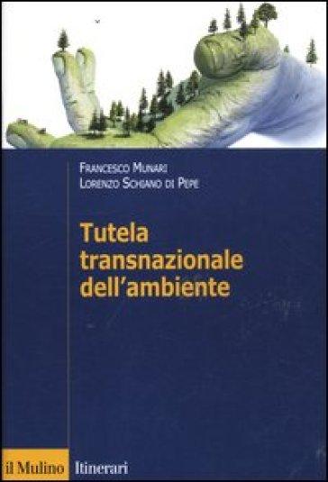 Tutela transnazionale dell'ambiente - Francesco Munari |