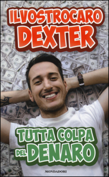 Tutta colpa del denaro - Il vostro caro Dexter |