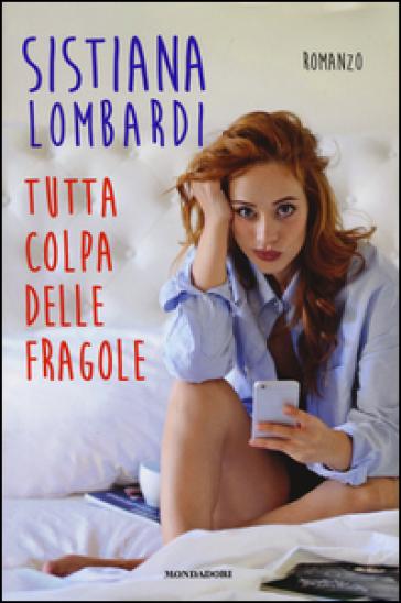 Tutta colpa delle fragole - Sistiana Lombardi |