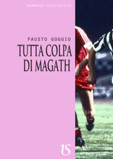 Tutta colpa di Magath - Fausto Goggio   Kritjur.org