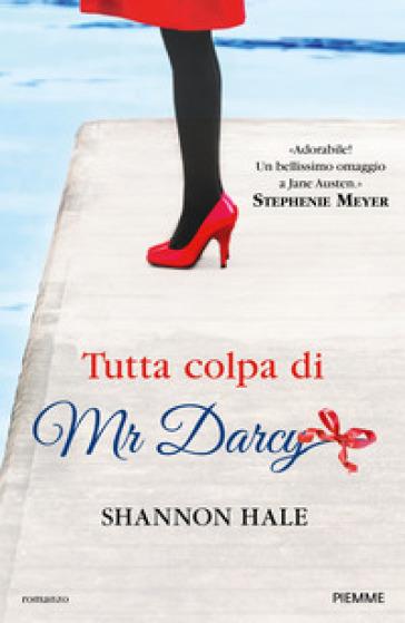 Tutta colpa di Mr Darcy - Shannon Hale pdf epub