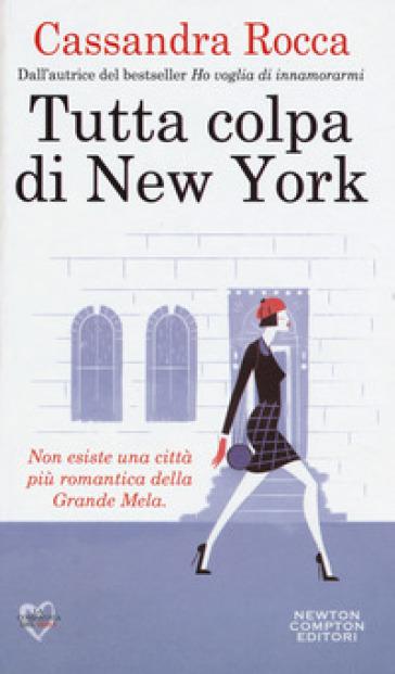 Tutta colpa di New York - Cassandra Rocca | Jonathanterrington.com