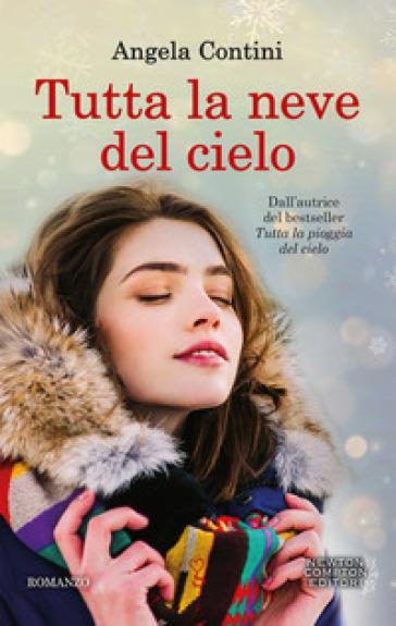 Tutta la neve del cielo - Angela Contini | Ericsfund.org