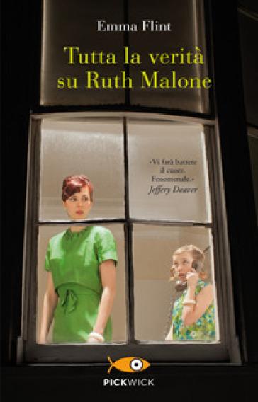 Tutta la verità su Ruth Malone - Emma Flint |