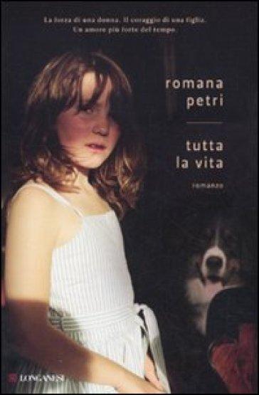 Tutta la vita - Romana Petri | Kritjur.org