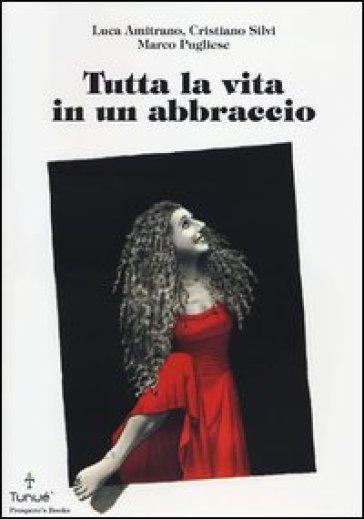 Tutta la vita in un abbraccio - Luca Amitrano | Kritjur.org