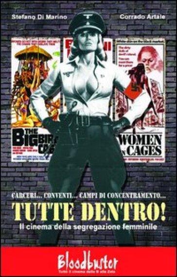 Tutte dentro! Il cinema della segregazione femminile - Stefano Di Marino  