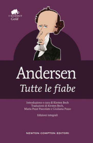 Tutte le fiabe - Hans Christian Andersen |