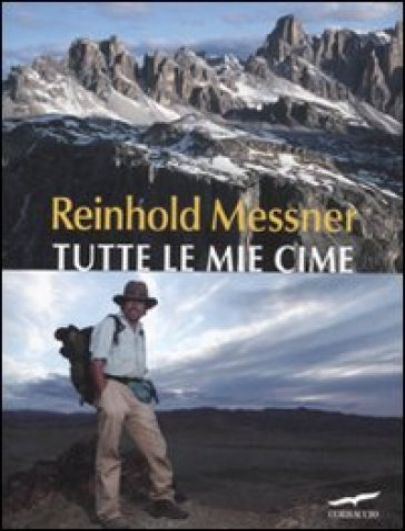 Tutte le mie cime - Reinhold Messner | Thecosgala.com
