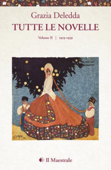 Tutte le novelle. 2: 1919-1939 - Grazia Deledda | Kritjur.org