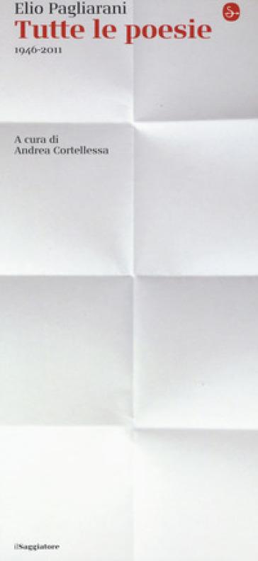 Tutte le poesie 1946-2011 - Elio Pagliarani | Rochesterscifianimecon.com