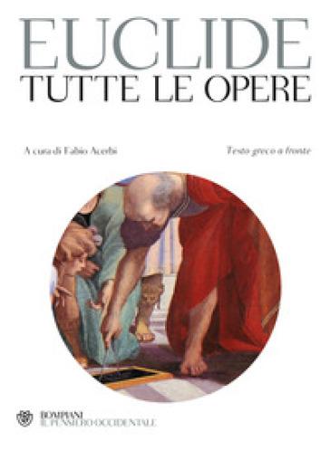Tutte le opere. Testo greco a fronte - Euclide | Jonathanterrington.com