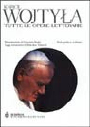 Tutte le opere letterarie. Testo polacco a fronte - Giovanni Paolo II (papa) pdf epub