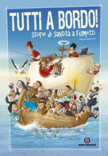 Tutti a bordo! Storie di santi a fumetti - Bruno Dolif |