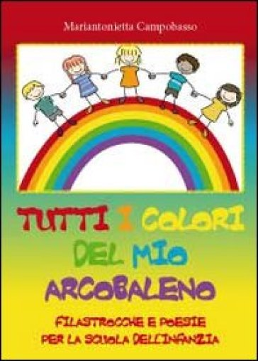 Tutti i colori del mio arcobaleno - Mariantonietta Campobasso |