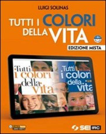 Tutti i colori della vita. Con Giorda, diritti di carta. Per le Scuole superiori. Con DVD-ROM. Con espansione online - Luigi Solinas |