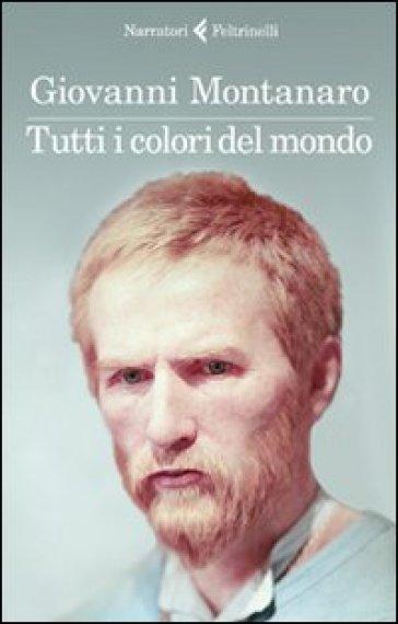 Tutti i colori del mondo - Giovanni Montanaro |