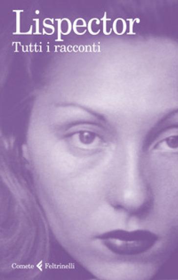 Tutti i racconti - Clarice Lispector | Rochesterscifianimecon.com