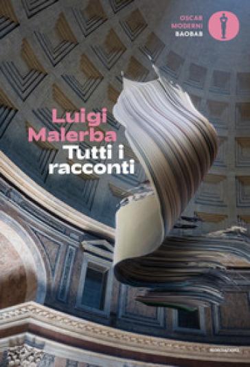 Tutti i racconti - Luigi Malerba | Jonathanterrington.com