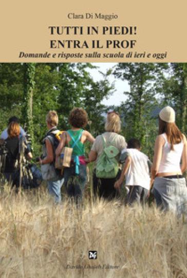 Tutti in piedi! Entra il prof - Clara Di Maggio | Rochesterscifianimecon.com