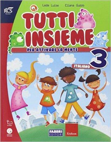 Tutti insieme italiano. Con Speciale DSA. Per la Scuola elementare. Con espansione online. 3. - Elena Guzzo | Rochesterscifianimecon.com