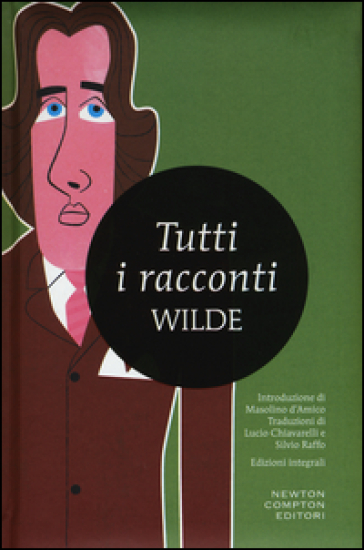 Tutti i racconti. Ediz. integrale - Oscar Wilde |