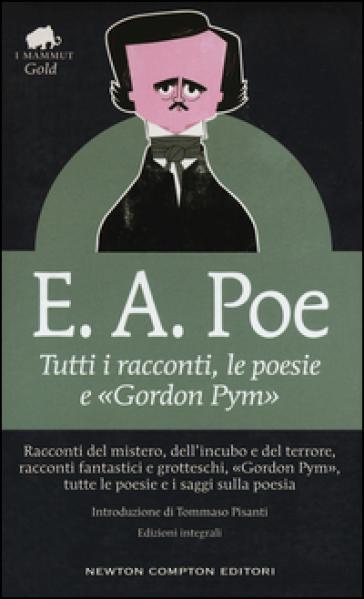 Tutti i racconti, le poesie e «Gordon Pym». Ediz. integrale - Edgar Allan Poe   Jonathanterrington.com