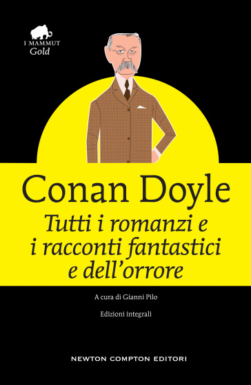 Tutti i romanzi e i racconti fantastici e dell'orrore - Arthur Conan Doyle |