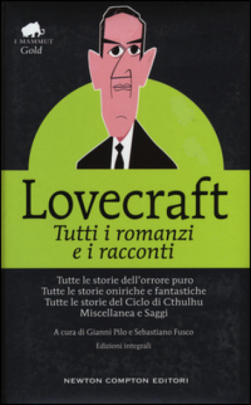 Tutti i romanzi e i racconti. Ediz. integrale - Howard Phillips Lovecraft  