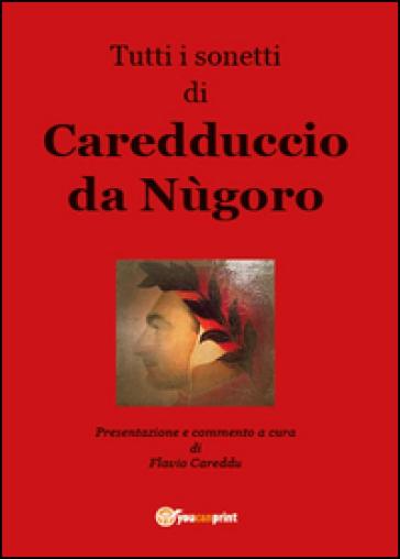 Tutti i sonetti di Caredduccio da Nùgoro - Flavio Careddu  