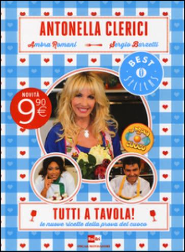 Tutti a tavola! Le nuove ricette della prova del cuoco - Antonella Clerici pdf epub