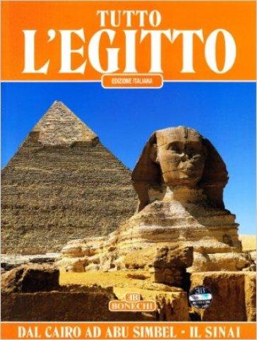 Tutto l'Egitto. Dal Cairo ad Abu Simbel e il Sinai - Abbas Chalaby   Rochesterscifianimecon.com
