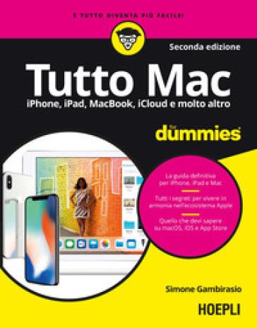 Tutto Mac for dummies. IPhone, iPad, iMac, MacBook, iTunes e molto altro - Simone Gambirasio | Jonathanterrington.com