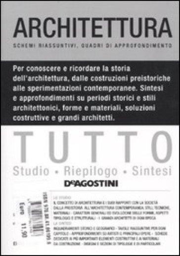 Tutto architettura. Schemi riassuntivi, quadri d'approfondimento - Marcello Tomei |