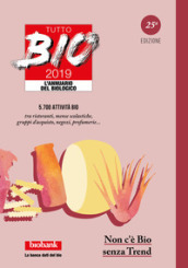Tutto bio 2019. Annuario del biologico