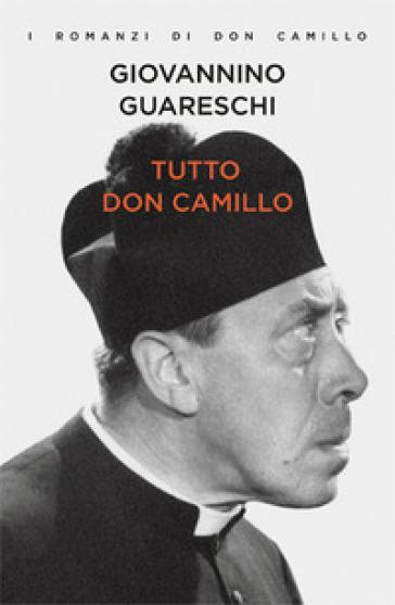 Tutto don Camillo - Giovannino Guareschi  