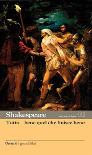 Tutto è bene quel che finisce bene. Testo inglese a fronte - William Shakespeare | Jonathanterrington.com