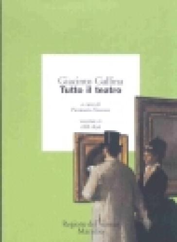 Tutto il teatro. 4.1888-1896 - Giacinto Gallina pdf epub