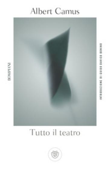 Tutto il teatro - Albert Camus pdf epub
