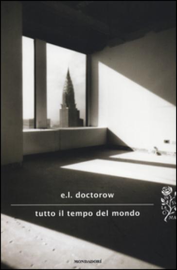 Tutto il tempo del mondo - Edgar L. Doctorow |