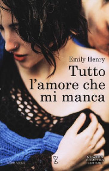 Tutto l'amore che mi manca - Henry Emily | Thecosgala.com