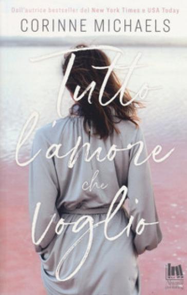 Tutto l'amore che voglio - Corinne Michaels pdf epub