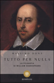 Tutto per nulla. La filosofia di William Shakespeare
