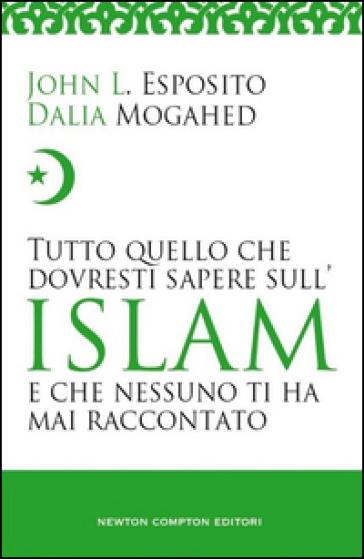 Tutto quello che dovresti sapere sull'islam - John L. Esposito | Rochesterscifianimecon.com